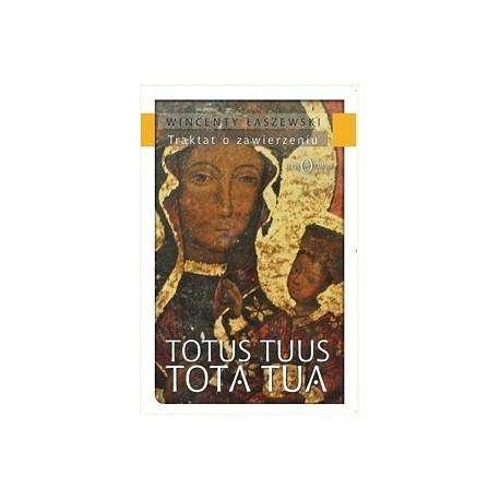 TOTUS TUUS - TOTA TUA Traktat o zawierzeniu